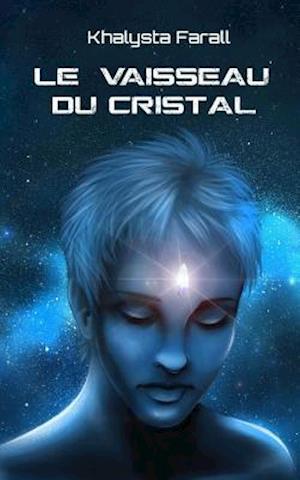 Bog, paperback Le Vaisseau Du Cristal af Khalysta Farall