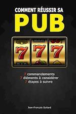 Comment Reussir Sa Pub
