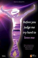 Before You Judge Me, Try Hard to Love Me af Subina Giuletti