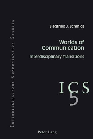 Worlds of Communication af Siegfried J. Schmidt