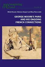 George Moores Paris and His Ongoing French Connections af Michel Brunet