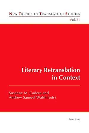 Bog, paperback Literary Retranslation in Context af Andrew Samuel Walsh, Susanne M. Cadera