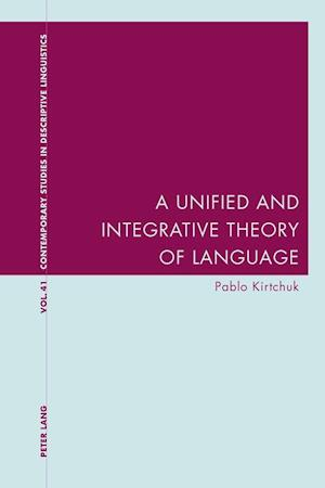 Bog, paperback A Unified and Integrative Theory of Language af Pablo Kirtchuk