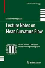 Lecture Notes on Mean Curvature Flow af Carlo Mantegazza