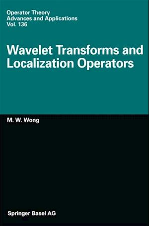 Wavelet Transforms and Localization Operators af Man Wah Wong