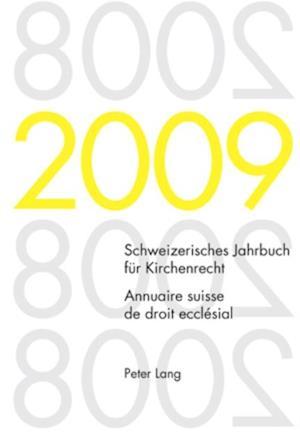 Schweizerisches Jahrbuch fuer Kirchenrecht. Band 14 (2009). Annuaire suisse de droit ecclesial. Volume 14 (2009) af Wolfgang Lienemann