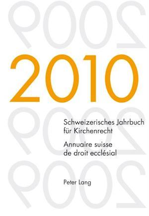 Schweizerisches Jahrbuch fuer Kirchenrecht. Band 15 (2010). Annuaire suisse de droit ecclesial. Volume 15 (2010) af Wolfgang Lienemann