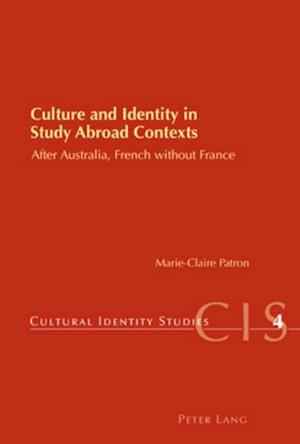 Culture and Identity in Study Abroad Contexts af Marie-claire Patron