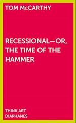 Recessional - Or, the Time of the Hammer (Think Art)