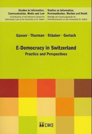 E-Democracy in Switzerland af Urs Gasser, Jan Gerlach, James M. Thurman