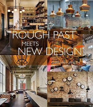 Bog, hardback Rough Past Meets New Design af Chris Van Uffelen