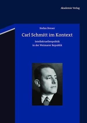 Carl Schmitt im Kontext af Stefan Breuer