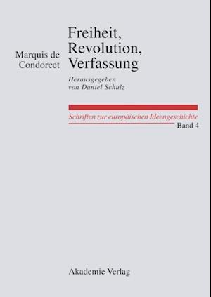 Freiheit, Revolution, Verfassung. Kleine politische Schriften af Daniel Schulz