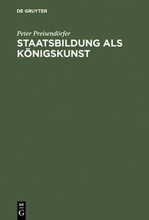 Staatsbildung als Konigskunst af Peter Preisendorfer