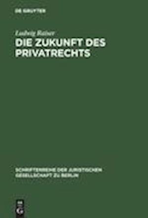 Die Zukunft Des Privatrechts af Ludwig Raiser