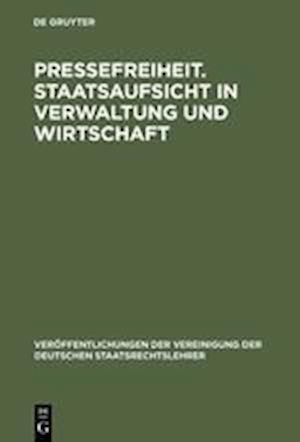 Pressefreiheit. Staatsaufsicht in Verwaltung Und Wirtschaft af Ulrich Scheuner, Roman Schnur, Jurgen Salzwedel
