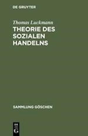 Theorie Des Sozialen Handelns af Thomas Luckmann