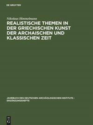 Realistische Themen in Der Griechischen Kunst Der Archaischen Und Klassischen Zeit af Nikolaus Himmelmann