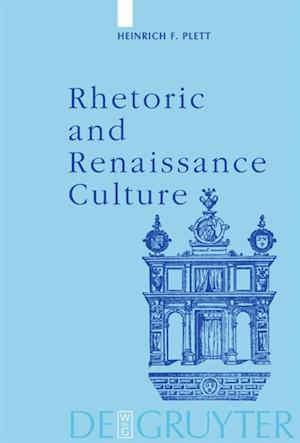 Rhetoric and Renaissance Culture af Heinrich F. Plett, H. F. Plett