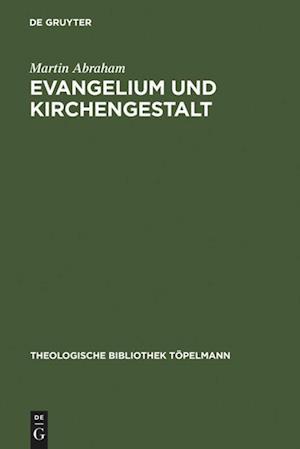 Evangelium Und Kirchengestalt af Martin Abraham
