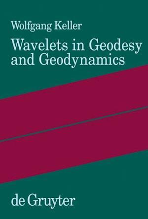 Wavelets in Geodesy and Geodynamics af Wolfgang Keller