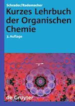 Kurzes Lehrbuch Der Organischen Chemie af Bernhard Schrader, Paul Rademacher