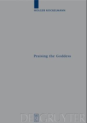 Praising the Goddess af Holger Kockelmann