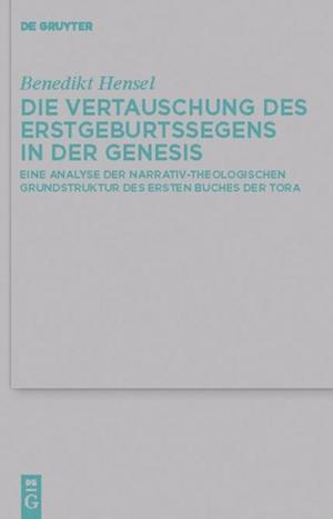 Die Vertauschung des Erstgeburtssegens in der Genesis af Benedikt Hensel