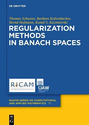 Regularization Methods in Banach Spaces af Thomas Schuster