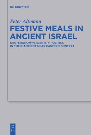 Festive Meals in Ancient Israel af Peter Altmann