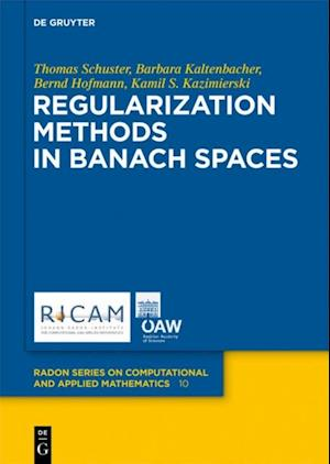 Regularization Methods in Banach Spaces af Bernd Hofmann