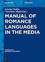 Manual of Romance Languages in the Media (Manuals of Romance Linguistics)