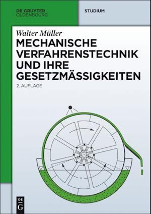 Mechanische Verfahrenstechnik und ihre Gesetzmaigkeiten af Walter Muller