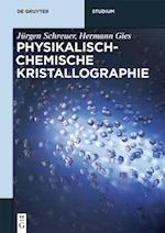 Physikalisch-Chemische Kristallographie (De Gruyter Studium)