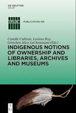 Indigenous Notions of Ownership and Libraries, Archives and Museums (IFLA Publications)