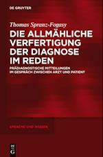 Die allmahliche Verfertigung der Diagnose im Reden af Thomas Spranz-Fogasy
