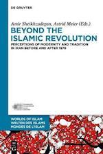 Beyond the Islamic Revolution (Welten des Islams Worlds of Islam Mondes de lIslam, nr. 8)