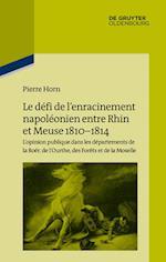 Le  Defi de L'Enracinement Napoleonien Entre Rhin Et Meuse 1810-1814 (Pariser Historische Studien, nr. 105)