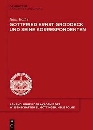 Gottfried Ernst Groddeck und seine Korrespondenten af Hans Rothe