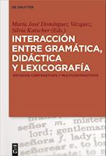 Interaccion Entre Gramatica, Didactica y Lexicografia