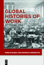 Global Histories of Work (Work in Global and Historical Perspective, nr. 1)