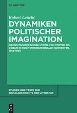 Dynamiken Politischer Imagination (Studien Und Texte Zur Sozialgeschichte Der Literatur, nr. 143)