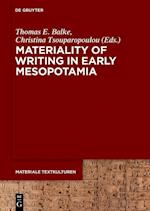 Materiality of Writing in Early Mesopotamia (Materiale Textkulturen, nr. 13)