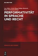 Performativitat in Sprache Und Recht (Sprache Und Wissen, nr. 23)