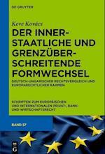 Der Innerstaatliche Und Grenzuberschreitende Formwechsel (Schriften Zum Europaischen Und Internationalen Privat Bank, nr. 57)