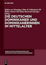 Die Deutschen Dominikaner Und Dominikanerinnen Im Mittelalter (Quellen Und Forschungen Zur Geschichte Des Dominikanerordens, nr. 21)