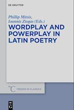 Wordplay and Powerplay in Latin Poetry (Trends in Classics - Supplementary Volumes, nr. 36)