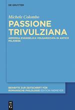 Passione Trivulziana (Beihefte Zur Zeitschrift Fur Romanische Philologie, nr. 406)