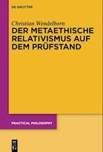 Der Metaethische Relativismus Auf Dem Prufstand (Practical Philosophy, nr. 21)