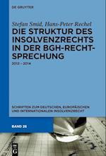 Die Struktur Des Insolvenzrechts in Der Bgh-Rechtsprechung (Schriften Zum Deutschen Europaischen Und Internationalen In, nr. 26)
